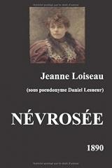 NÉVROSÉE, Un Roman de Jeanne Loiseau sous pseudonyme Daniel Lesueur