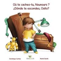 Où te caches-tu, Nounours ? -   ¿Dónde te escondes, Osito?  (Livre + cahier d'activités bilingues en Français - Espagnol)
