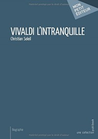 Vivaldi l'intranquille