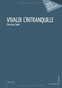 Vivaldi l'intranquille