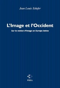 L'Image et l'Occident: Sur la notion d'image en Europe latine