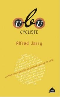 Ubu cycliste : Ecrits vélocipédiques