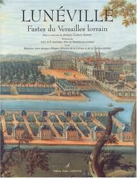 Lunéville : Fastes du Versailles lorrain