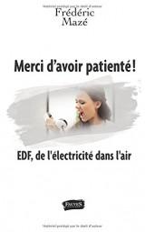 Merci d'avoir patienté !: Edf, De L'électricité Dans L'air