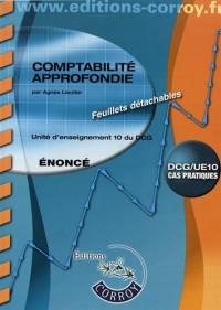 Comptabilité approfondie Énoncé: UE 10 du DCG
