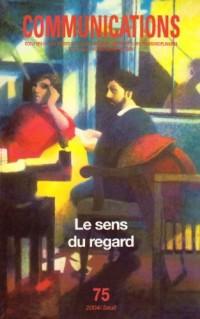 Communications, numéro 75 : Le Sens du regard