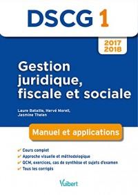 Gestion juridique, fiscale et sociale DSCG 1 : Manuel et applications, approche visuelle et méthodologique