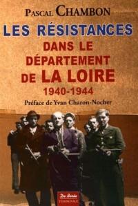 Les résistances dans le département de la Loire 1940-1944