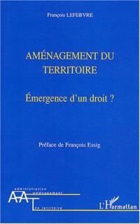 Aménagement du territoire : Emergence d'un droit ?