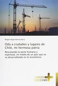 Oda a ciudades y lugares de Chile, mi hermosa patria