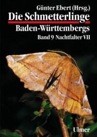 Die Schmetterlinge Baden-Württembergs Band 9. Nachtfalter 7.