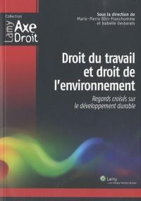 Droit du travail et droit de l'environnement : Regards croisés sur le développement durable