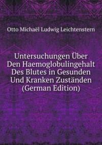 Untersuchungen Ã?ber Den Haemoglobulingehalt Des Blutes in Gesunden Und Kranken ZustÃ?nden (German Edition)