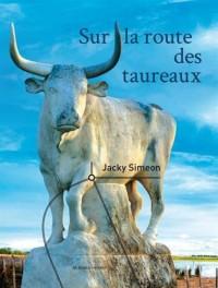 Sur la Route des Taureaux