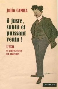 O juste, subtil et puissant venin ! : L'Exil et autres écrits en Anarchie (1902-1906)