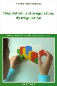 Régulation, autorégulation, dysrégulation : Pistes pour l'intervention et la recherche