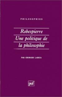Robespierre, une politique de la philosophie