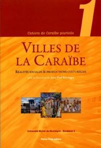 Villes de Caraîbe : Réalités sociales et productions culturelles