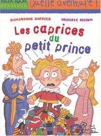 Les Caprices du Petit Prince