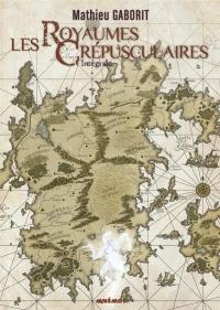 Les Royaumes crépusculaires - Intégrale