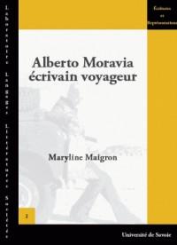 Alberto Moravia : Ecrivain voyageur, 1930-1990