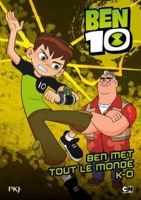 Ben 10 classic - tome 04 : Ben met tout le monde K.-O. (4)