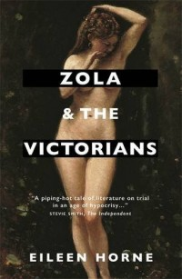 Zola and the Victorians : Censorship in the Age of Hypocrisy