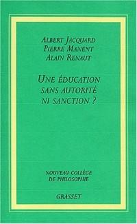 Une éducation sans autorité ni sanction