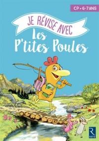 Je Revise Aves les P'Tites Poules 6-7 Ans - Cahier de vacances