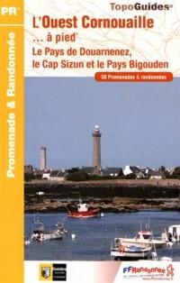L'Ouest Cornouaille à pied : Le Pays de Douarnenez, le Cap Sizun et le Pays Bigouden