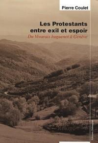 Les Protestants entre exil et espoir : Du Vivarais huguenot à Genève