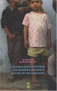 Les fabuleuses aventures d'un Indien malchanceux qui devint milliardaire : Edition spéciale