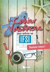 Le cahier de vacances pour entrer en IFSI : Testez-vous !