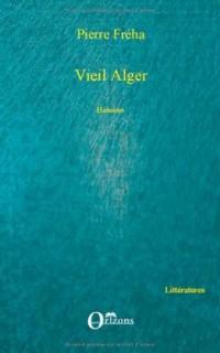 Vieil Alger : Histoires