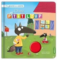 P'tit Loup - Grand livre animé, la Maison de P'tit Loup