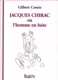 Jacques Chirac, ou, L'homme en fuite