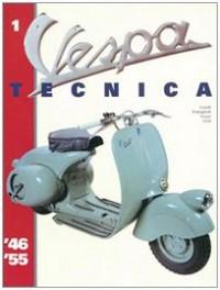 Vespa Tecnica. Vol. 1: 1946-1955.
