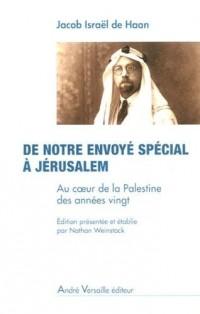 De notre envoyé spécial à Jérusalem : Au coeur de la Palestine des années vingt