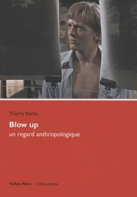 Blow up,un regard anthropologique