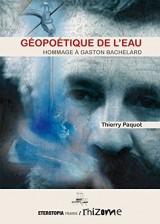 Géopoétique de l'eau, Hommage à Gaston Bachelard