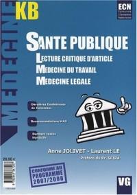 Santé publique : Lecture critique d'article ; Médecine du travail ; Médecine légale