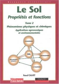 Le sol, propriétés et fonctions, tome 2 : Phénomènes physiques et chimiques, les fonctions du sol.