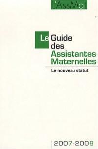 Le Guide des Assistantes Maternelles 2007 : Le nouveau statut
