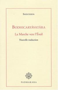 Bodhicaryâvatâra : La Marche vers l'Eveil