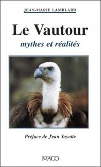 Le Vautour : Mythes et réalités