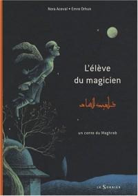 L'élève du magicien : Un conte du Maghreb