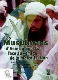 Les Musulmans d'Asie du Sud Est face au vertige de la radicalisation