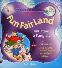 Fun Fair Land : Initiation à l'anglais (1 livre + 1 CD audio)