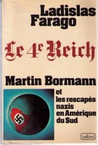 Le Quatrième Reich : Martin Bormann et les rescapés nazis en Amérique du Sud