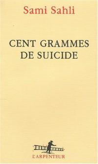 Cent grammes de suicide